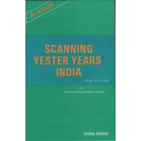 Scanning Yester Years India, From 712 to 1947, By Zeerik Ahmad