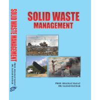 Solid Waste Management, Prof. Shaukat Hayat / Dr. Sajjad Hayder