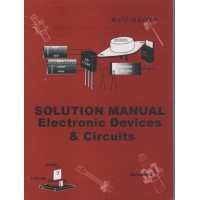 Solution Manual Electronic Devices & Circuits, Vol II, Prof. Manzer Saeed