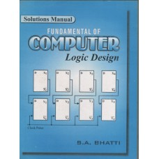 Solution Manual Fundamentals of Computer Logic Design, Prof. Dr. Saeed Akhter Bhatti