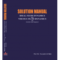 Solution Manual of Ideal Fluid Dynamics & Viscous Fluid Dynamics, Prof. Dr. Nawazish Ali Shah