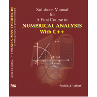 Solutions Manual for A First Course in Numerical Analysis With C++ By Dr. Saeed Akhter Bhatti