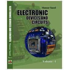 Electronic Devices & Circuits, Vol I, Prof. Manzer Saeed