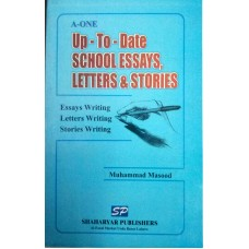 A-ONE Up-to-date School Essays, Letters and Stories by Muhammad Masood