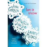 Let It Snow: Three Holiday  Romances by John Green
