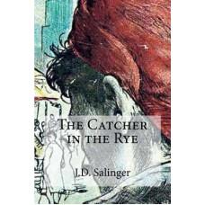The Catcher in the Rye Novel by J. D. Salinger