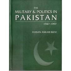 The military & Politics Of Pakistan by Hassan Askari Rizvi