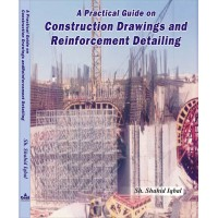 A Practical Guide on Construction Drawings and Reinforcement Detailing By Shahid Iqbal