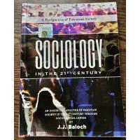 Sociology In the 21st Century by J. J. Baloch