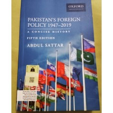 Pakistan Foreign Policy 1947-2019 by Abdul Sattar