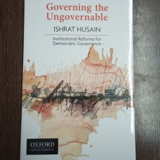 Governing The Ungovernable by Ishrat Hussain