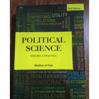 Political Science Theory & Practice by Mazhar ul Haq 2021