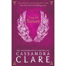 City Of Bones: The Mortal Instruments (Book 1) - Cassandra Clare