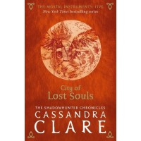 City Of Lost Souls:The Mortal Instruments (Book 5) - Cassandra Clare