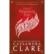 City Of Heavenly Fire: The Mortal Instruments (Book 6) - Cassandra Clare