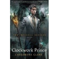 Clockwork Prince: The Infernal Devices (Book 2) - Cassandra Clare
