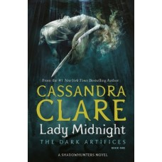 Lady Midnight: The Dark Artifices (Book 1) - Cassandra Clare