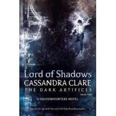 Lord Of Shadows: The Dark Artifices (Book 2) - Cassandra Clare