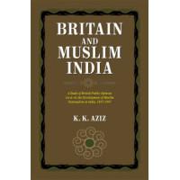 BRITAIN AND MUSLIM INDIA (K. K. AZIZ)