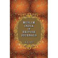 MUSLIM INDIA IN BRITISH JOURNALS (K. K. AZIZ)