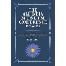 THE ALL INDIA MUSLIM CONFERENCE 1928-1935 (K. K. AZIZ)