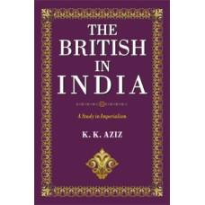THE BRITISH IN INDIA (K. K. AZIZ)