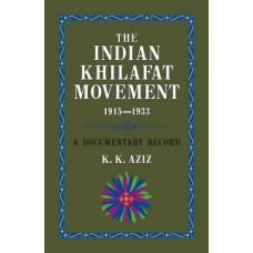 THE INDIAN KHILAFAT MOVEMENT 1915-1933 (K. K. AZIZ)