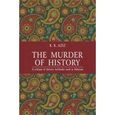 THE MURDER OF HISTORY (T) (K. K. AZIZ)