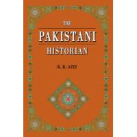 THE PAKISTANI HISTORIAN (K. K. AZIZ)