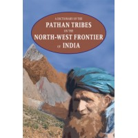 A DICTIONARY OF THE PATHAN TRIBES ON THE NWF OF PAKISTAN By:GENERAL STAFF ARMY HEADQUARTERS