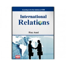 International Relations for CSS by Riaz Asad