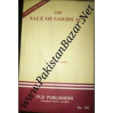 The Sale of Goods Act by A.M Choudhry