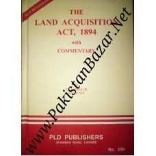The Land Acquisition Act 1894 with commentary