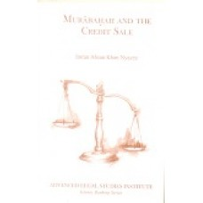 Murabahah and the Credit sale by I.A Khan Nyazee